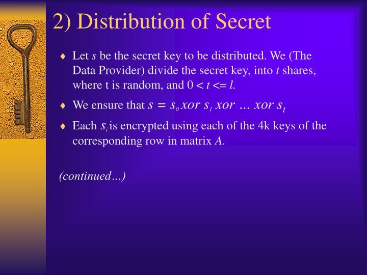 2) Distribution of Secret