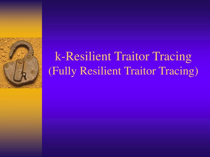 k-Resilient Traitor Tracing