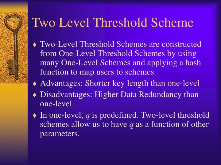 Two Level Threshold Scheme