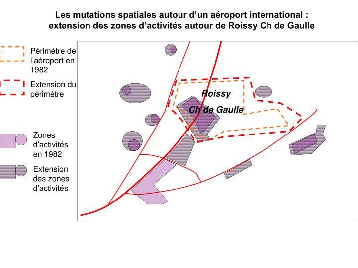Les mutations spatiales autour d'un aéroport international : extension des zones d'activités autour de Roissy Ch de Gaulle