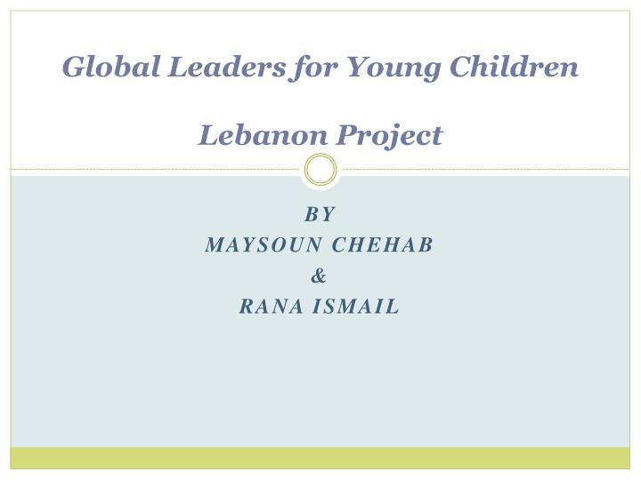 Global leaders for young children lebanon project