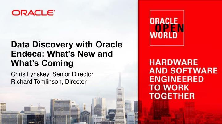 Data discovery with oracle endeca what s new and what s coming
