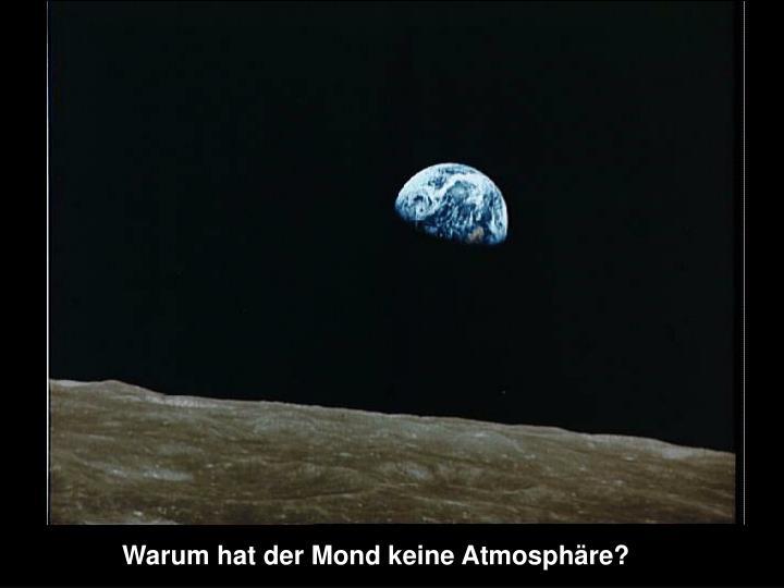 Warum hat der Mond keine Atmosphäre?
