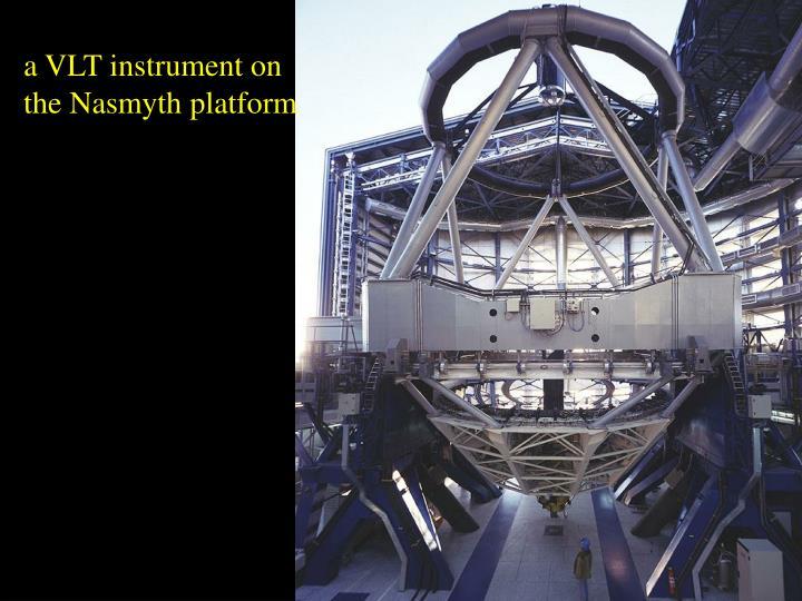a VLT instrument on