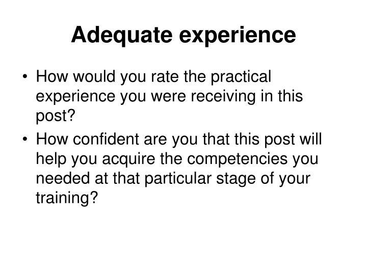Adequate experience