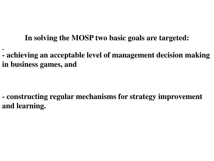 In solving the MOSP two basic goals are targeted: