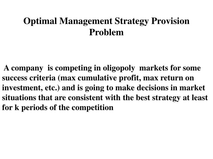 Optimal Management Strategy Provision