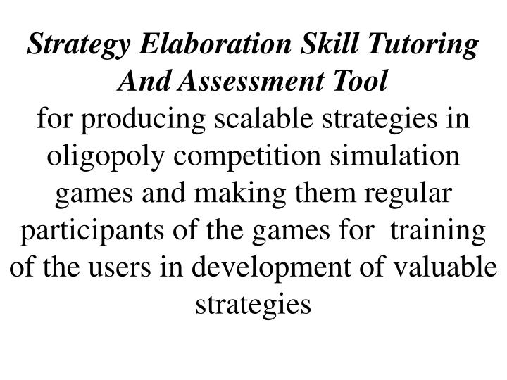 Strategy Elaboration Skill Tutoring And Assessment Tool