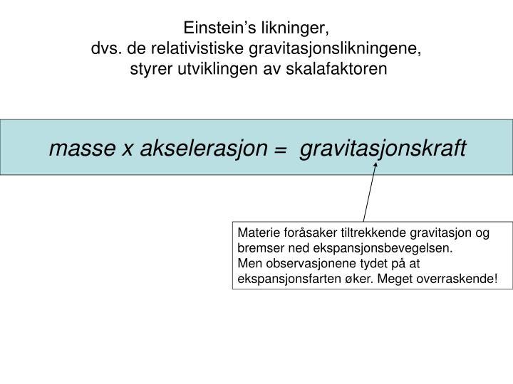 Einstein's likninger,