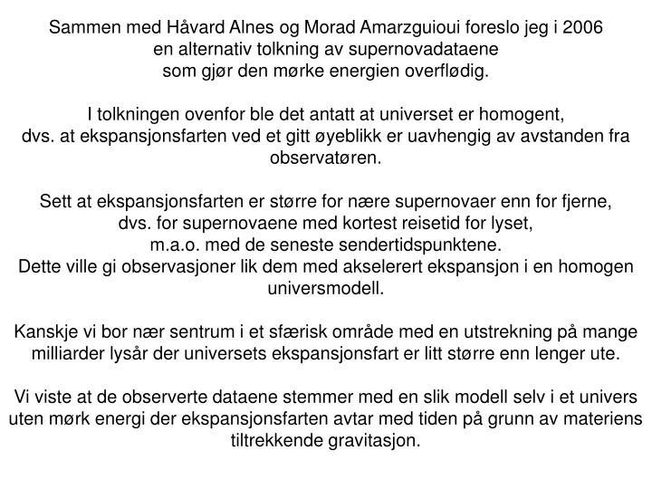 Sammen med Håvard Alnes og