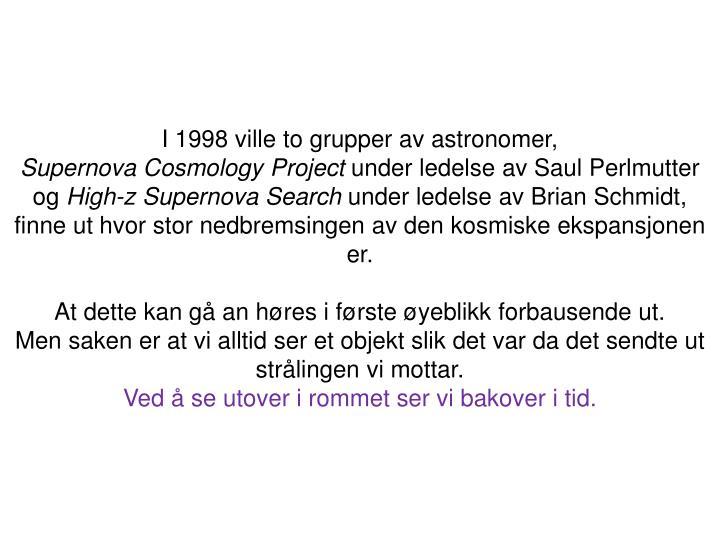 I 1998 ville to grupper av astronomer,