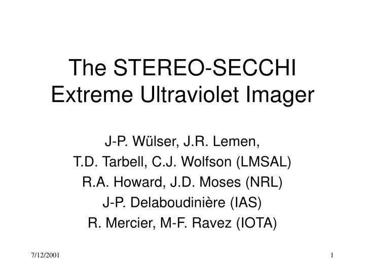 The stereo secchi extreme ultraviolet imager