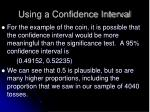 using a confidence interval