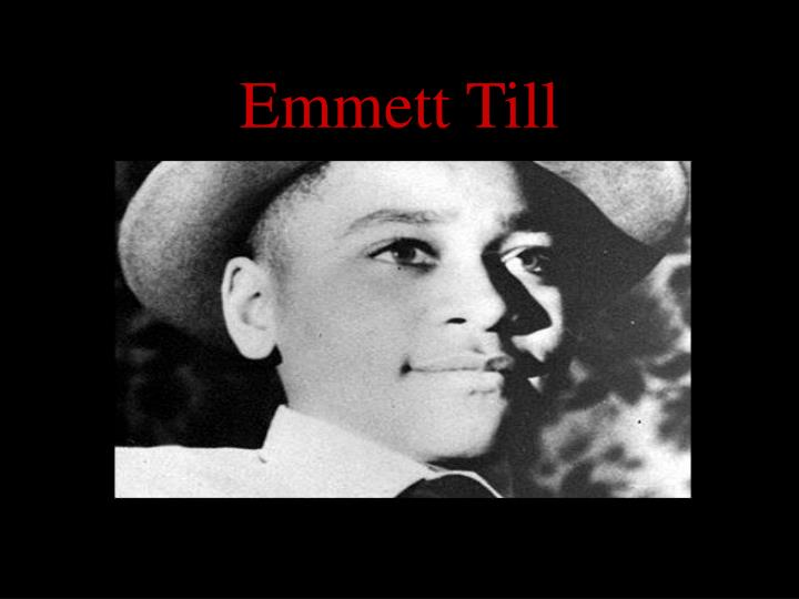 Emmett Louis Till July 25 1941 August 28 1955 was a young AfricanAmerican who was lynched in Mississippi in 1955 at the age of 14 after being accused of