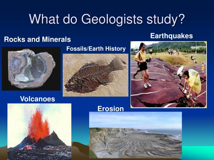 What is Geology? - What does a Geologist do? - Geology.com