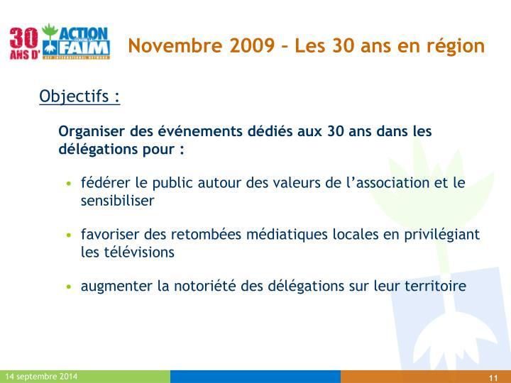 Novembre 2009 – Les 30 ans en région