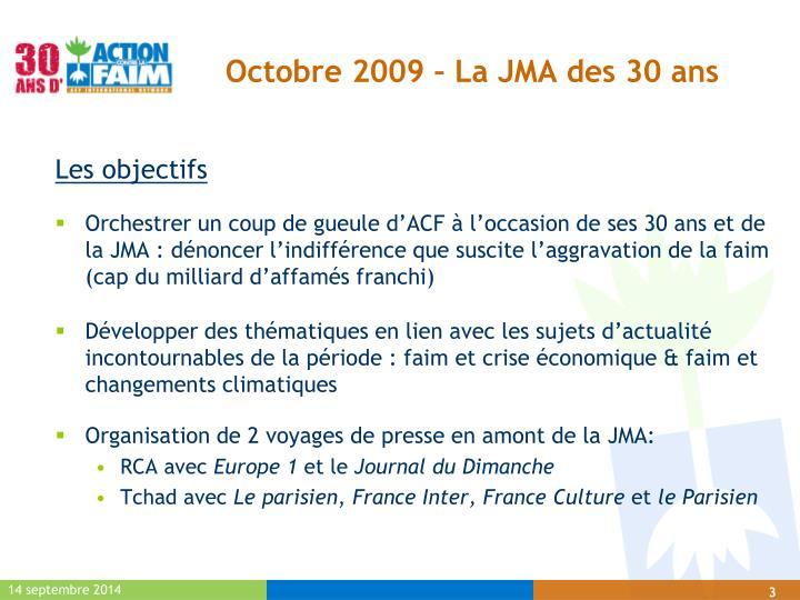 Octobre 2009 la jma des 30 ans