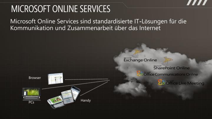 Microsoft Online Services sind standardisierte IT-Lösungen für die Kommunikation und Zusammenarbeit über das Internet