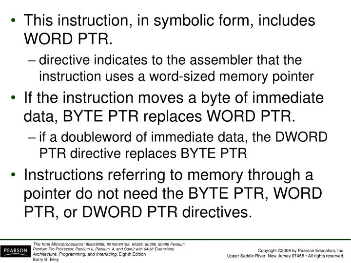 This instruction, in symbolic form, includes WORD PTR.