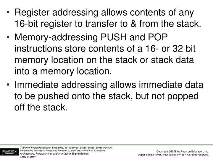 Register addressing allows contents of any 16-bit register to transfer to & from the stack.