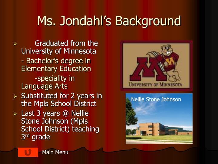 Ms. Jondahl's Background