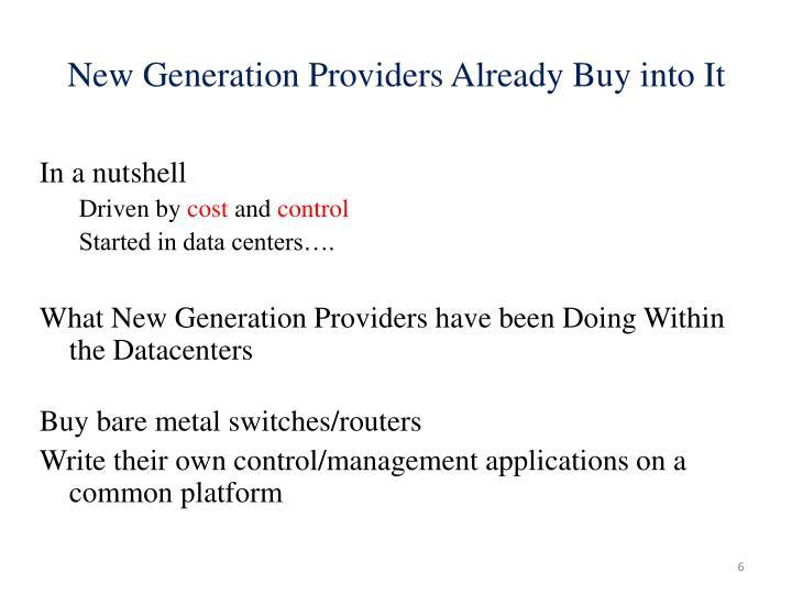 New Generation Providers Already Buy into It