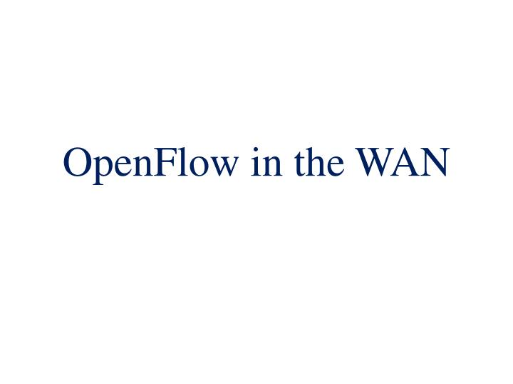 OpenFlow in the WAN