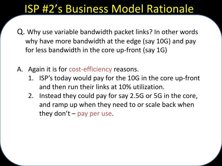 ISP #2's Business Model Rationale
