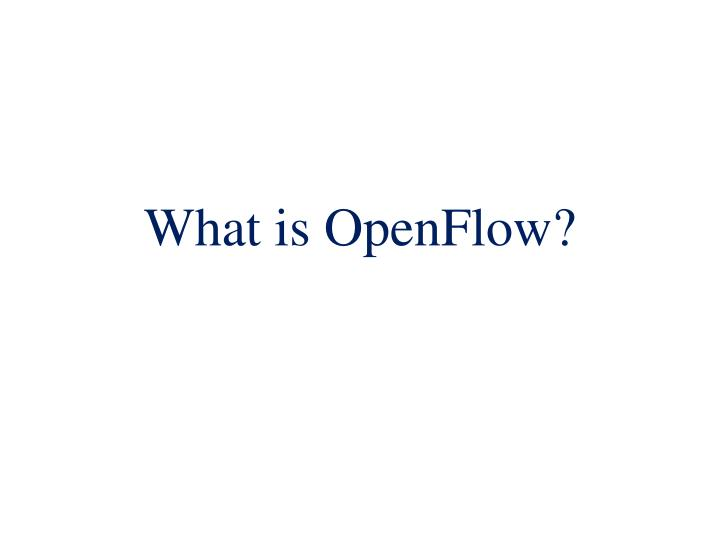 What is OpenFlow?