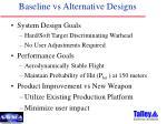 baseline vs alternative designs