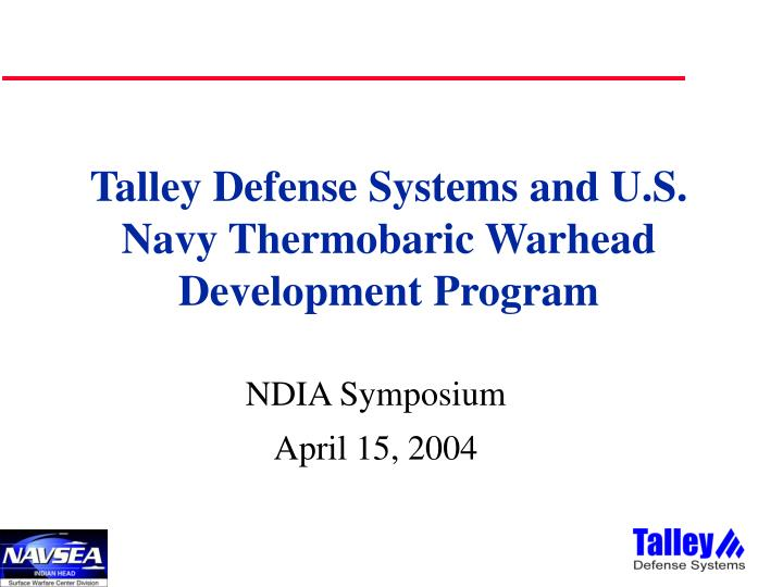 talley defense systems and u s navy thermobaric warhead development program n.