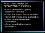 mock trial order of operations the crown