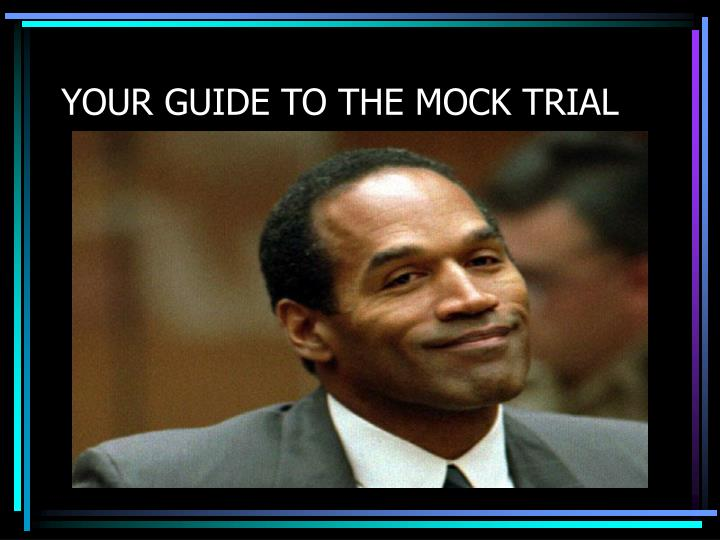 your guide to the mock trial n.