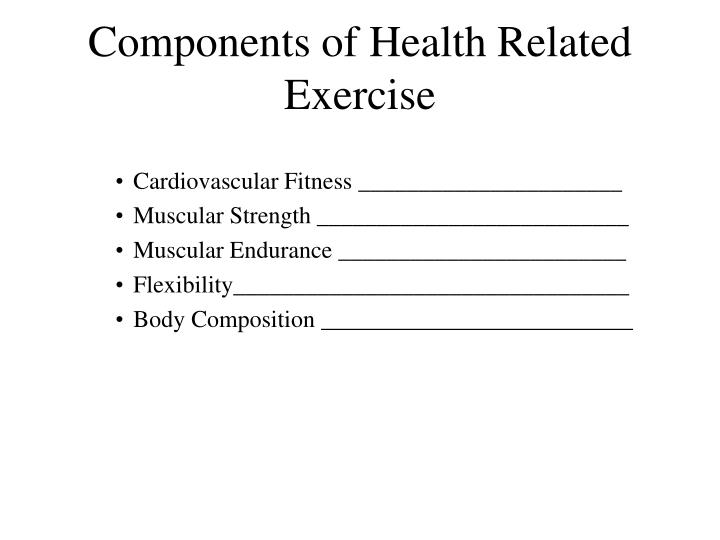 Components of health related exercise