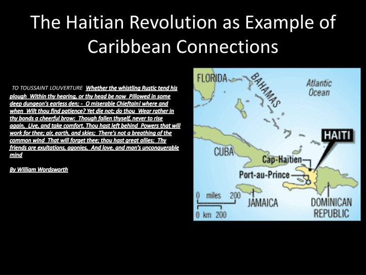 effects of the haitian revolution on haiti and the wider caribbean Additionally, the haitian revolution caused concern over regard to copycat revolts, especially in nearby jamaica throughout the 19th century workers from british caribbean islands also moved to neighbouring spanish islands and central america in search of work one of the main projects that.