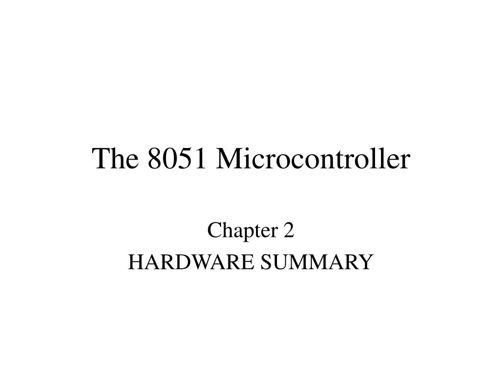 Ppt The 8051 Microcontroller Powerpoint Presentation Id4358040 Reset Circuit N