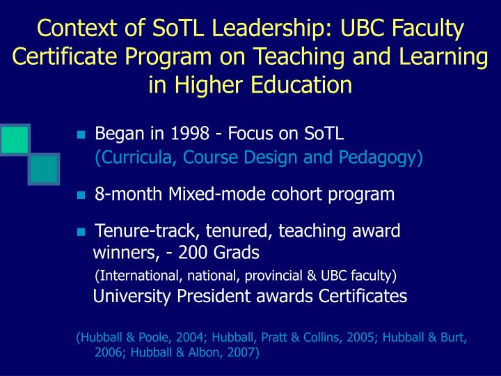 Context of SoTL Leadership: UBC Faculty Certificate Program on Teaching and Learning in Higher Educa...