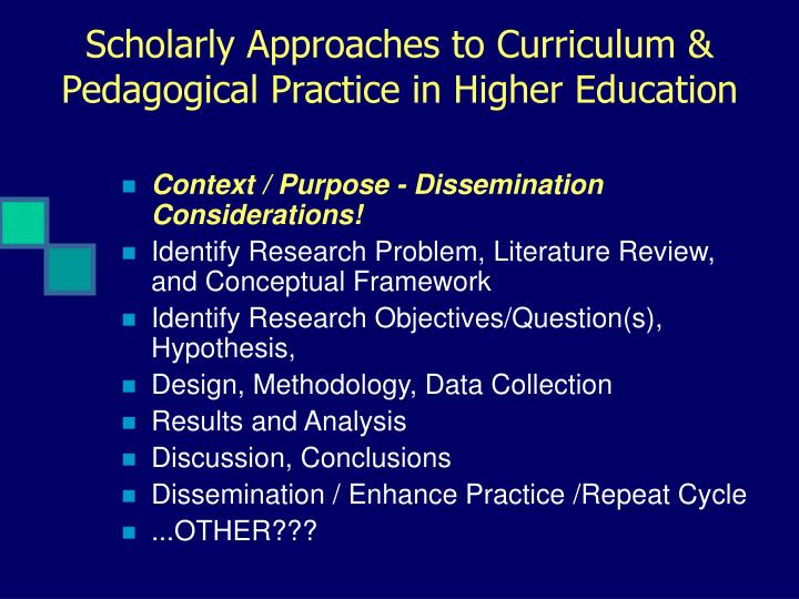 Scholarly Approaches to Curriculum & Pedagogical Practice in Higher Education
