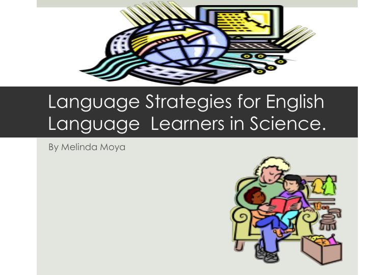 Language strategies for english language learners in science