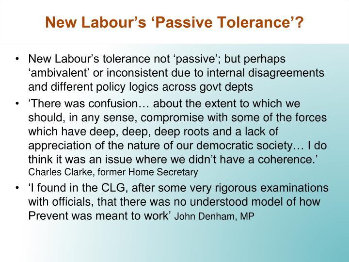New Labour's 'Passive Tolerance'?
