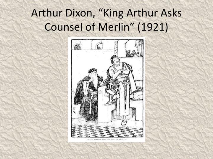 "Arthur Dixon, ""King Arthur Asks Counsel of Merlin"" (1921)"