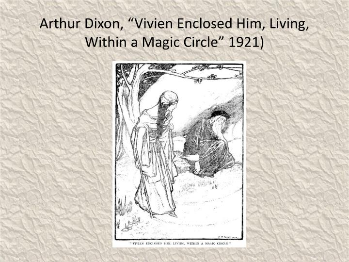 "Arthur Dixon, ""Vivien Enclosed Him, Living, Within a Magic Circle"" 1921)"