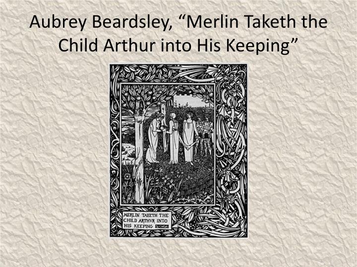 "Aubrey Beardsley, ""Merlin Taketh the Child Arthur into His Keeping"""