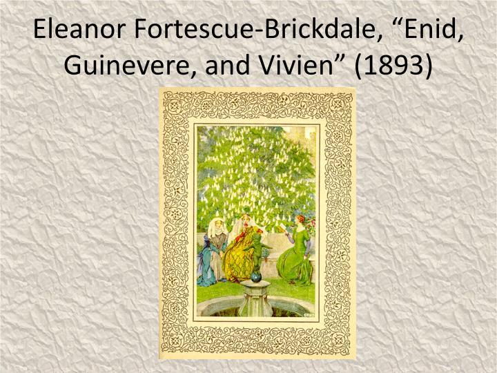 "Eleanor Fortescue-Brickdale, ""Enid, Guinevere, and Vivien"" (1893)"