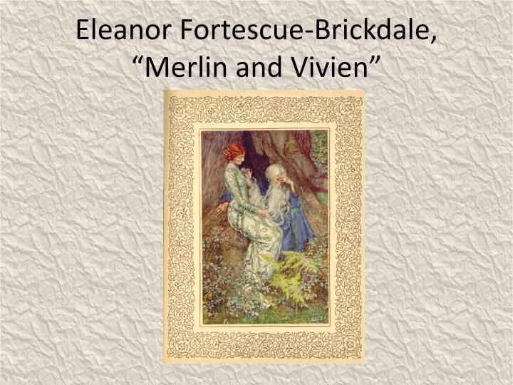 "Eleanor Fortescue-Brickdale, ""Merlin and Vivien"""