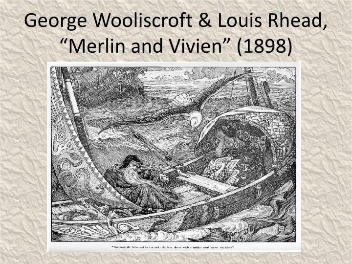 """George Wooliscroft & Louis Rhead, """"Merlin and Vivien"""" (1898)"""