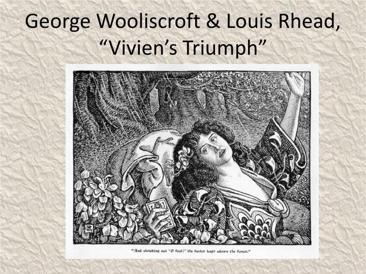 "George Wooliscroft & Louis Rhead, ""Vivien's Triumph"""