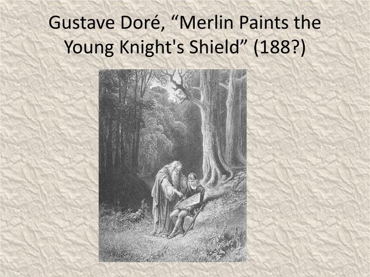 """Gustave Doré, """"Merlin Paints the Young Knight's Shield"""" (188?)"""