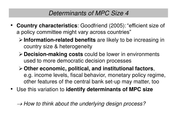 Determinants of MPC Size 4
