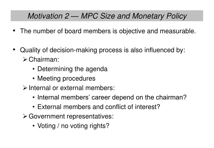 Motivation 2 mpc size and monetary policy